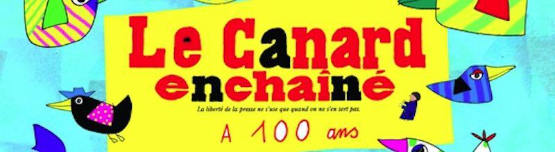 Les 100 ans du Canard Enchaîné : toujours le bec ouvert !