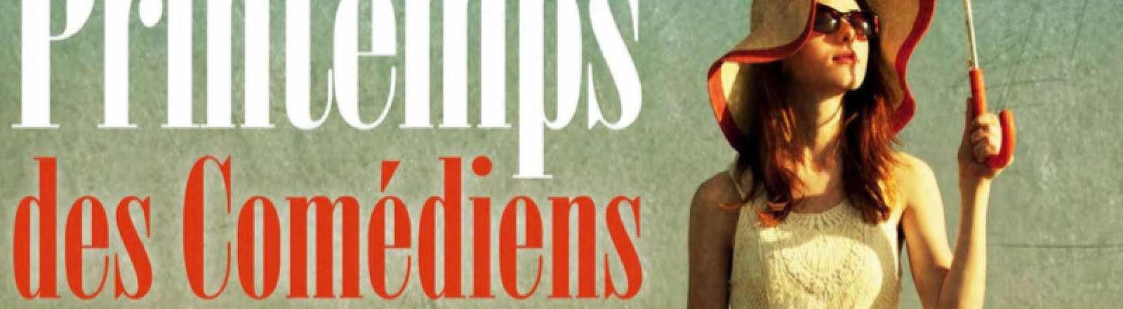 Printemps des Comédiens : une 31ème édition de haut vol