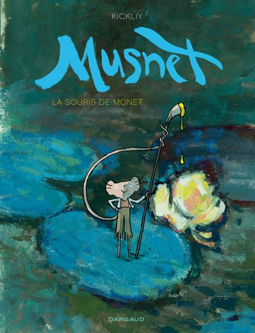 MUSNET - La souris de Monet - Editions Dargaud