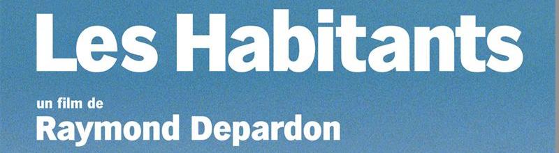 Les Habitants : le regard attendri et avisé de Depardon