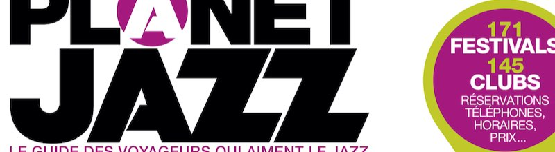 Planet Jazz : le routard du Jazz