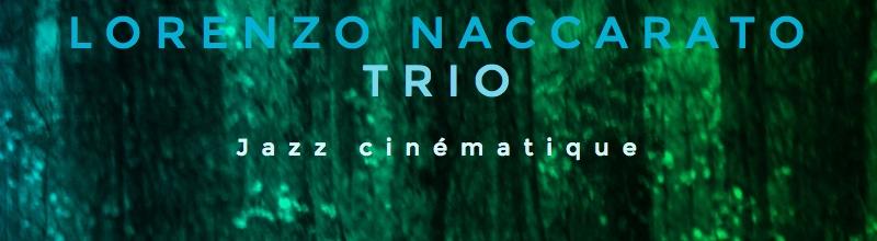 Lorenzo Naccarato : le pétillant trio de Laborie Jazz
