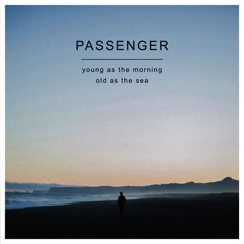 passenger - Mike Rosenberg - Young as the Morning