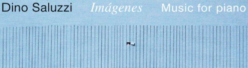 Dino Saluzzi :  Imagenes, dix pièces belles de musique