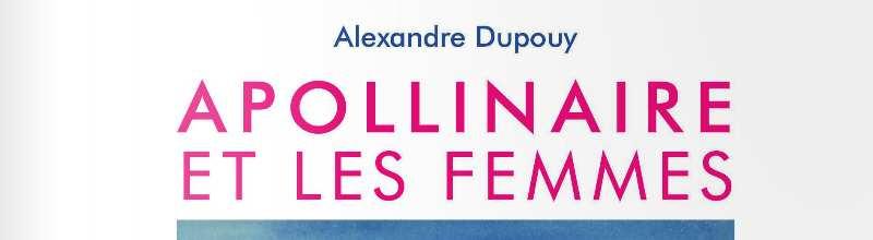 Apollinaire : Modernité, érotisme et invitations au voyage