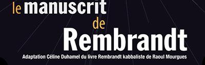 Le manuscrit de Rembrandt : un dialogue mystique un peu trop sentencieux