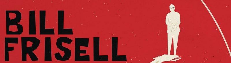 Bill Frisell : une belle symbiose entre musique et image