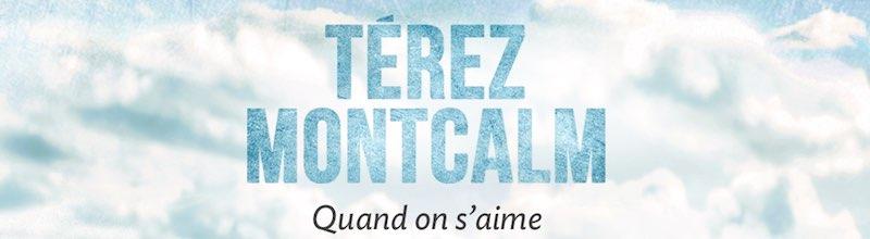 Térez Montcalm : le grand répertoire français revisité avec Quand on s'aime
