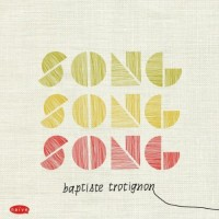 Baptiste Trotignon - Song Song Song - Interview