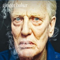 Ginger Baker : un Why ébouriffant