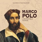 L'épopée de Marco Polo en 400 pages