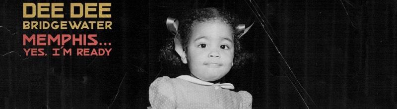 Dee Dee BridgeWater : Memphis, un amour musical infini